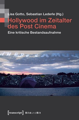 Abbildung von Gotto / Lederle | Hollywood im Zeitalter des Post Cinema | 2020 | Eine kritische Bestandsaufnahm...