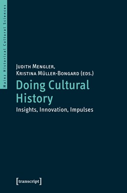 Abbildung von Mengler / Müller-Bongard | Doing Cultural History | 2018 | Insights, Innovations, Impulse...