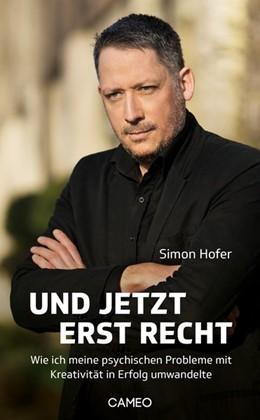 Abbildung von Hofer | Und jetzt erst recht | 2018 | Wie ich meine psychischen Prob...
