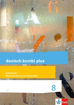 Abbildung von deutsch.kombi plus 8. Differenzierende Allgemeine Ausgabe. Arbeitsheft Rechtschreibung/Grammatik Klasse 8 | 1. Auflage | 2018 | beck-shop.de