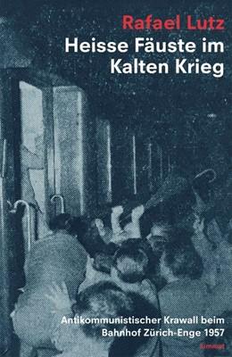 Abbildung von Lutz | Heisse Fäuste im Kalten Krieg | 1. Auflage | 2019 | beck-shop.de