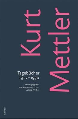 Abbildung von Weibel / Mettler | Tagebücher 1927-1930 | 1. Auflage | 2019 | beck-shop.de