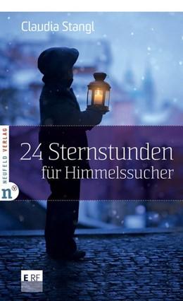 Abbildung von Stangl | 24 Sternstunden für Himmelssucher | 1. Auflage | 2018 | beck-shop.de