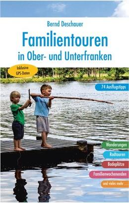Abbildung von Deschauer | Familientouren in Ober- und Unterfranken | 1. Auflage | 2018 | beck-shop.de