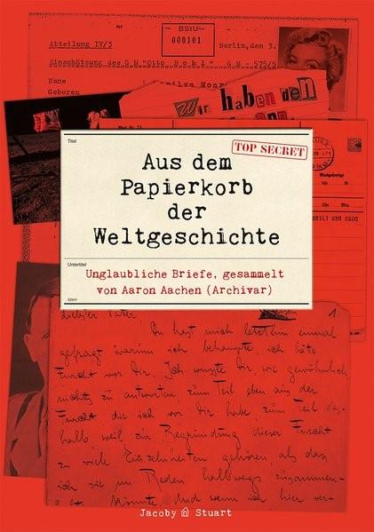 Aus dem Papierkorb der Weltgeschichte | Aachen, 2018 | Buch (Cover)