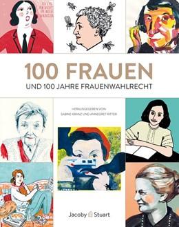 Abbildung von Kranz / Ritter | 100 Frauen | 2. Auflage | 2018 | und 100 Jahre Frauenwahlrecht ...
