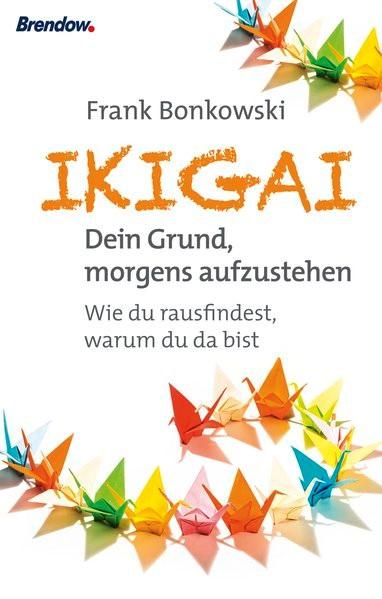 Ikigai. Dein Grund, morgens aufzustehen | Bonkowski, 2018 | Buch (Cover)