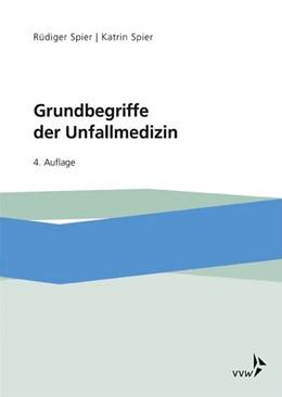 Abbildung von Spier | Grundbegriffe der Unfallmedizin | 4. Auflage | 2018 | beck-shop.de
