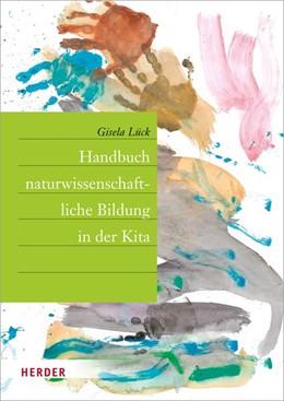 Abbildung von Lück   Handbuch naturwissenschaftliche Bildung in der Kita   1. Auflage   2018   beck-shop.de