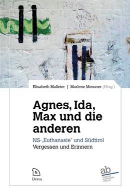 Abbildung von Malleier / Messner | Agnes, Ida, Max und die anderen | 2018 | NS-