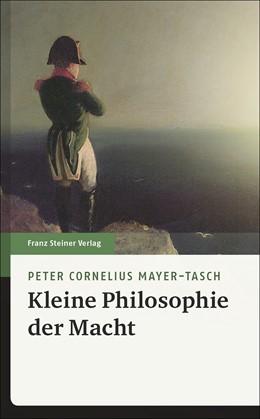 Abbildung von Mayer-Tasch | Kleine Philosophie der Macht | 2018