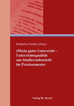 Abbildung von Verrière (Hrsg.) | (M)ein guter Unterricht – Unterrichtsqualität aus Studierendensicht im Praxissemester | 2018 | 28