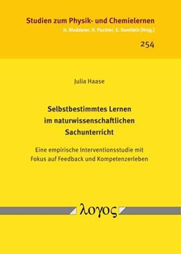 Abbildung von Haase   Selbstbestimmtes Lernen im naturwissenschaftlichen Sachunterricht   1. Auflage   2018   254   beck-shop.de