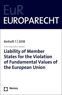 Abbildung von Hatje / Tichý | Liability of Member States for the Violation of Fundamental Values of the European Union | 1. Auflage | 2018 | beck-shop.de