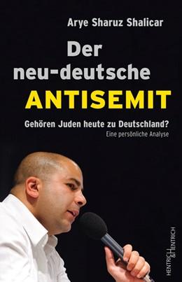 Abbildung von Shalicar   Der neu-deutsche Antisemit   1. Auflage   2018   beck-shop.de