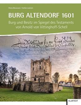 Abbildung von Meuwsen / Leenen | Burg Altendorf 1601 | 2019 | Burg und Besitz im Spiegel des...