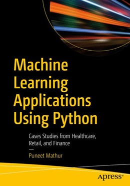 Abbildung von Mathur | Machine Learning Applications Using Python | 1st ed. | 2018 | Cases Studies from Healthcare,...