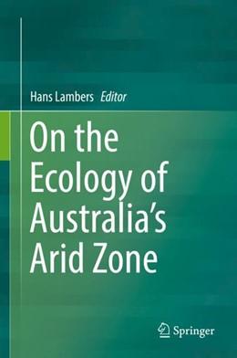 Abbildung von Lambers | On the Ecology of Australia's Arid Zone | 1st ed. 2018 | 2018