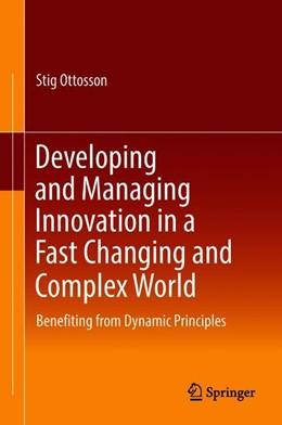 Abbildung von Ottosson | Developing and Managing Innovation in a Fast Changing and Complex World | 1. Auflage | 2018 | beck-shop.de