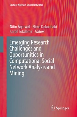Abbildung von Agarwal / Dokoohaki / Tokdemir | Emerging Research Challenges and Opportunities in Computational Social Network Analysis and Mining | 1st ed. 2019 | 2018