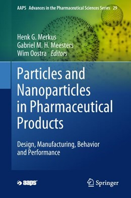 Abbildung von Merkus / Meesters / Oostra | Particles and Nanoparticles in Pharmaceutical Products | 1st ed. 2018 | 2018 | Design, Manufacturing, Behavio... | 29