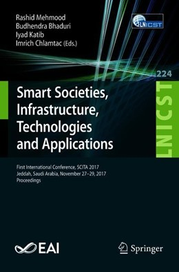 Abbildung von Mehmood / Bhaduri / Katib / Chlamtac | Smart Societies, Infrastructure, Technologies and Applications | 1st ed. 2018 | 2018 | First International Conference... | 224