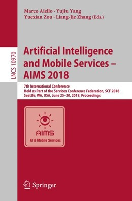 Abbildung von Aiello / Yang / Zou / Zhang   Artificial Intelligence and Mobile Services – AIMS 2018   1st ed. 2018   2018   7th International Conference, ...
