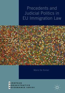 Abbildung von De Somer | Precedents and Judicial Politics in EU Immigration Law | 1. Auflage | 2018 | beck-shop.de