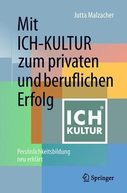 Abbildung von Malzacher | Mit ICH-KULTUR zum privaten und beruflichen Erfolg | 1. Auflage | 2018 | beck-shop.de