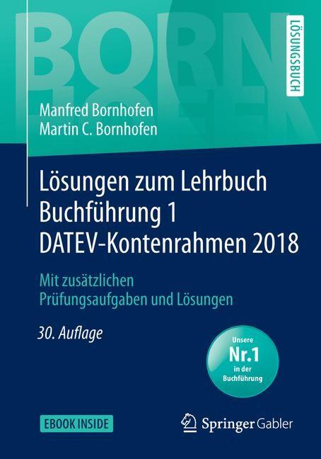 Lösungen zum Lehrbuch Buchführung 1 DATEV-Kontenrahmen 2018 | Bornhofen | 30., überarbeitete und aktualisierte Auflage, 2018 | Buch (Cover)
