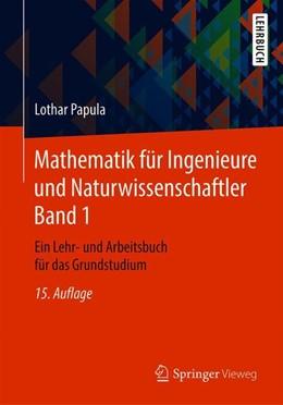 Abbildung von Papula | Mathematik für Ingenieure und Naturwissenschaftler Band 1 | 15., überarbeitete Auflage | 2018 | Ein Lehr- und Arbeitsbuch für ...