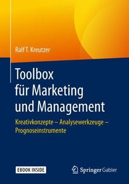 Abbildung von Kreutzer | Toolbox für Marketing und Management | 2018 | Kreativkonzepte – Analysewerkz...