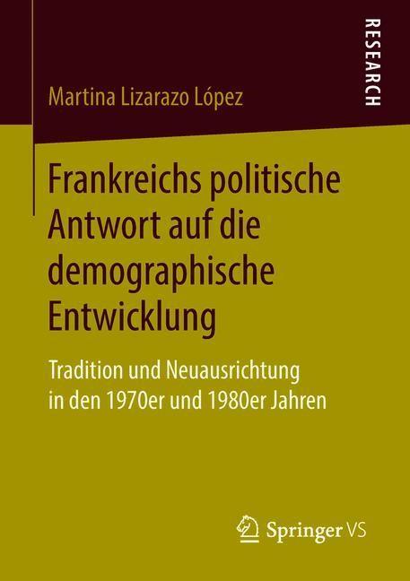 Frankreichs politische Antwort auf die demographische Entwicklung | Lizarazo López, 2018 | Buch (Cover)