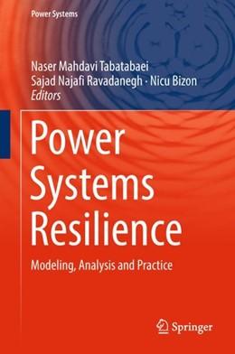 Abbildung von Mahdavi Tabatabaei / Najafi Ravadanegh   Power Systems Resilience   1. Auflage   2018   beck-shop.de