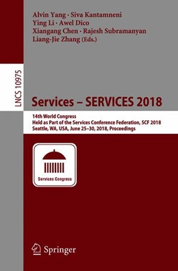 Abbildung von Yang / Kantamneni / Li / Dico / Chen / Subramanyan / Zhang | Services – SERVICES 2018 | 1st ed. 2018 | 2018 | 14th World Congress, Held as P... | 10975