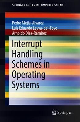 Abbildung von Mejia-Alvarez / Leyva-del-Foyo | Interrupt Handling Schemes in Operating Systems | 1. Auflage | 2018 | beck-shop.de