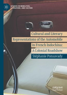 Abbildung von Ponsavady | Cultural and Literary Representations of the Automobile in French Indochina | 1st ed. 2018 | 2018 | A Colonial Roadshow