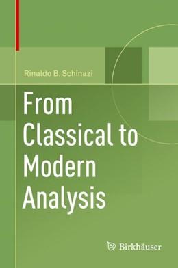 Abbildung von Schinazi   From Classical to Modern Analysis   1st ed. 2018   2018