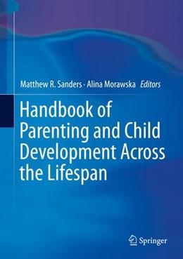 Abbildung von Sanders / Morawska   Handbook of Parenting and Child Development Across the Lifespan   1st ed. 2018   2018