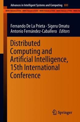 Abbildung von De La Prieta / Omatu | Distributed Computing and Artificial Intelligence, 15th International Conference | 1. Auflage | 2018 | 800 | beck-shop.de