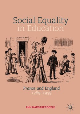 Abbildung von Doyle | Social Equality in Education | 1st ed. 2018 | 2018 | France and England 1789–1939