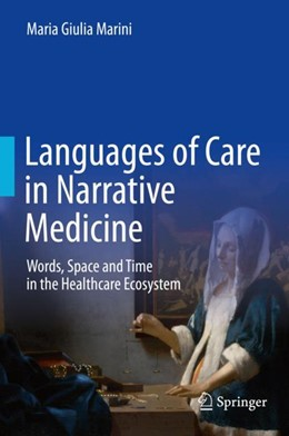 Abbildung von Marini | Languages of Care in Narrative Medicine | 1st ed. 2019 | 2018 | Words, Space and Time in the H...