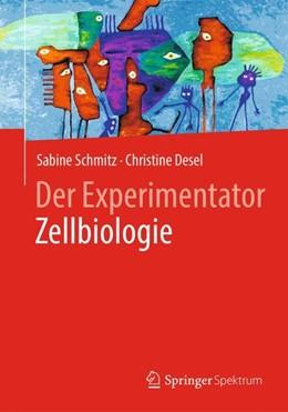 Abbildung von Schmitz / Desel | Der Experimentator Zellbiologie | 2018