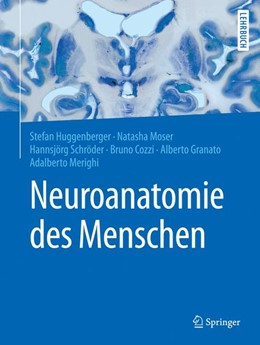 Abbildung von Schröder / Huggenberger / Moser / Cozzi / Granato / Merighi | Neuroanatomie des Menschen | 2019