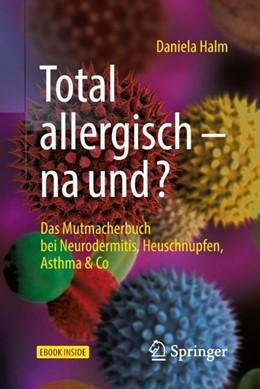 Abbildung von Halm | Total allergisch - na und? | 1. Auflage | 2018 | beck-shop.de