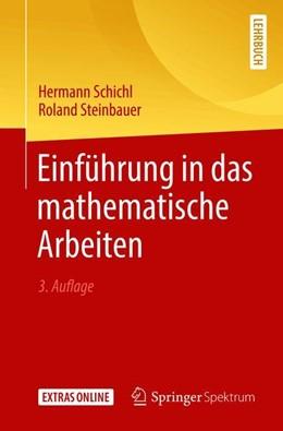 Abbildung von Schichl / Steinbauer   Einführung in das mathematische Arbeiten   3., überarb. Aufl. 2018   2018