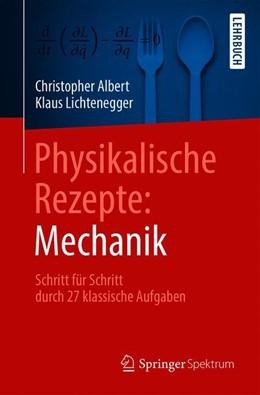 Abbildung von Albert / Lichtenegger   Physikalische Rezepte: Mechanik   1. Auflage   2018   beck-shop.de