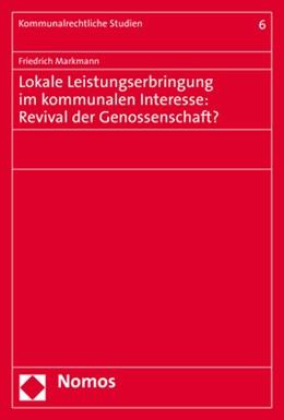 Abbildung von Markmann | Lokale Leistungserbringung im kommunalen Interesse: Revival der Genossenschaft? | 2018 | 6