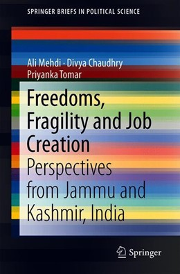 Abbildung von Mehdi / Chaudhry / Tomar | Freedoms, Fragility and Job Creation | 1st ed. 2019 | 2018 | Perspectives from Jammu and Ka...
