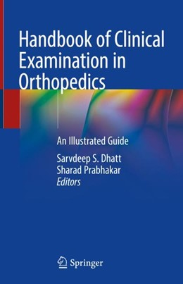 Abbildung von Dhatt / Prabhakar | Handbook of Clinical Examination in Orthopedics | 1st ed. 2019 | 2018 | An Illustrated Guide